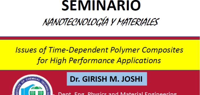 Seminario sobre nanotecnología y materiales: Issues of Time Dependent Polymer Composites for High Performance Applications